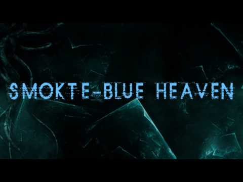 Smokte - Blue Heaven