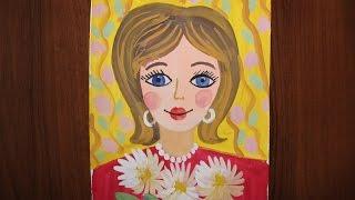 Как нарисовать портрет мамы гуашью поэтапно для детей 5-8 лет.(Как нарисовать портрет мамы. Поэтапно для детей 5-8 лет. Нарисовать портрет мамы совсем несложно, если соблю..., 2016-03-02T14:35:09.000Z)