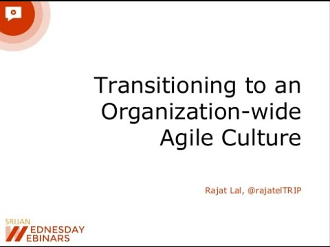 [Srijan Wednesday Webinars] Transitioning to an Organization-wide Agile Culture