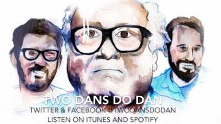Danny Devito Podcast - Two Dans Do Dan.  Season 2 Episode 1 - Junior