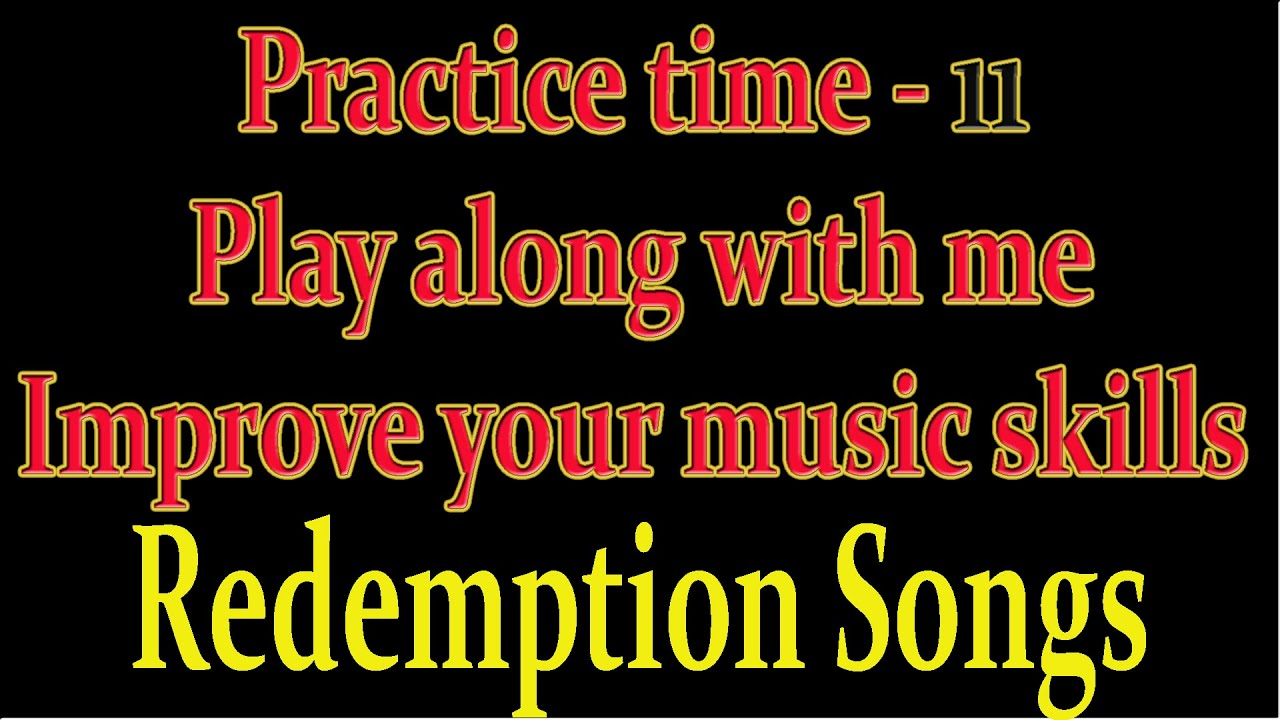 Play along practice redemption song 11 youtube play along practice redemption song 11 hexwebz Image collections