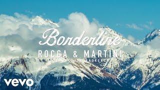 Rocca & Martini - Borderline ft. Richard Brokensha