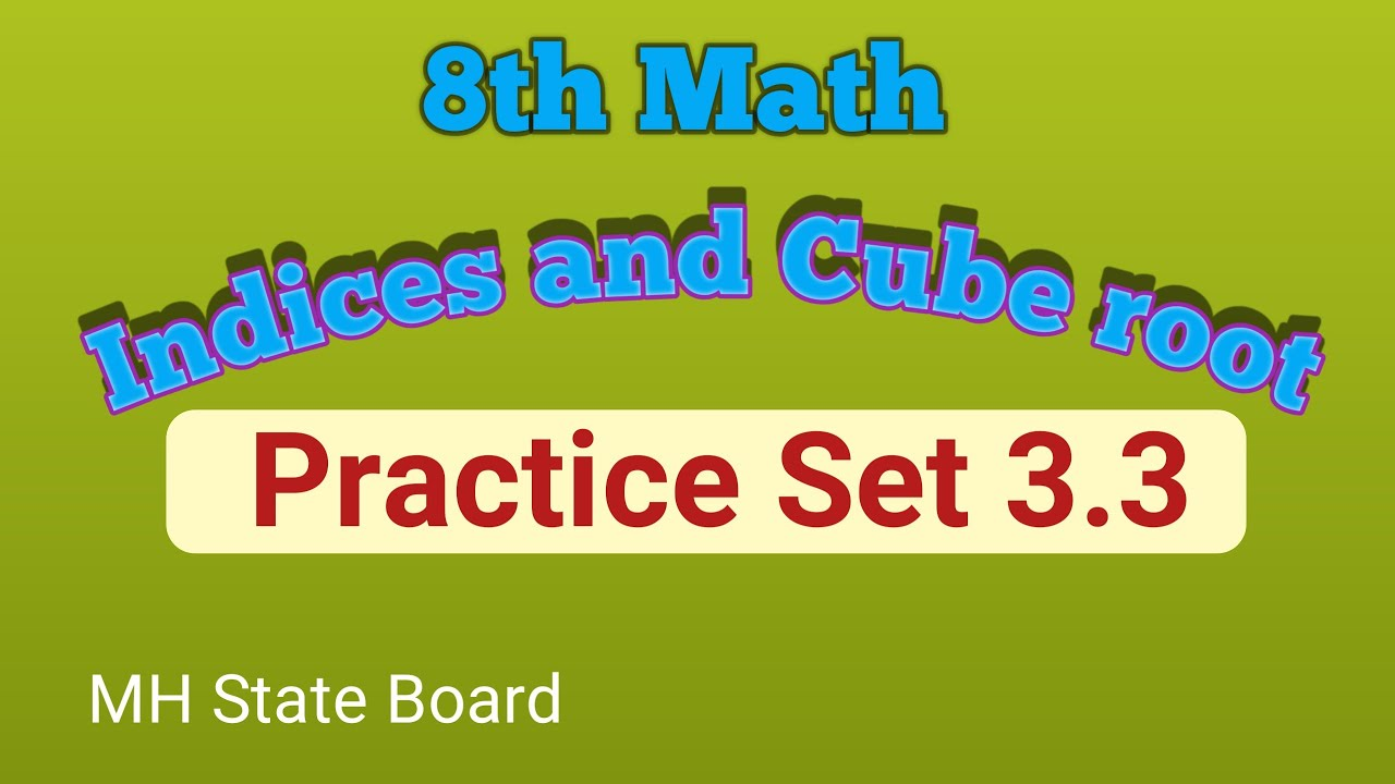 hight resolution of 8th Math   Indices and Cube root   Practice Set 3.3 - YouTube