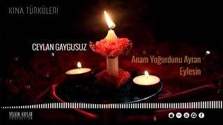 Anam Yoğurdunu Ayran Eylesin - Ceylan Gaygusuz [ 2020 © Kına Türküleri ]