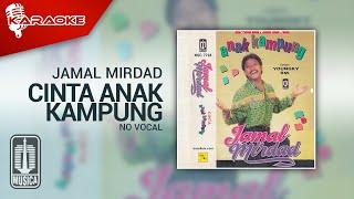 Download Jamal Mirdad - Cinta Anak Kampung (Official Karaoke Video) | No Vocal