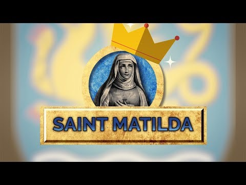 Saint of the Day — Matilda — March 14th