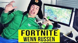 Wenn RUSSEN FORTNITE spielen ..