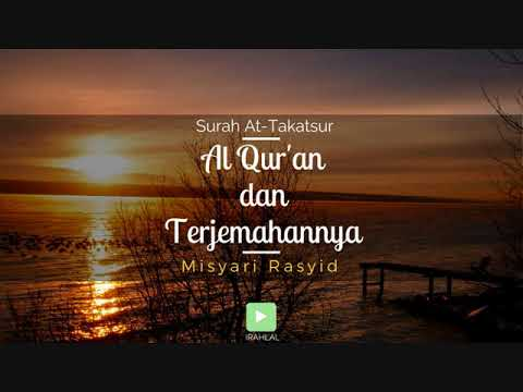 Surah 102 At-Takatsur & Terjemahan Suara Bahasa Indonesia - Holy Qur'an With Indonesian Translation