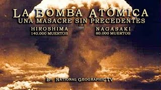LOS SECRETOS DE LA BOMBA ATÓMICA - (Documental de NationalGeographicTV)