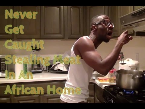 Comedy Video: Never Get Caught Stealing Meat In An African Home
