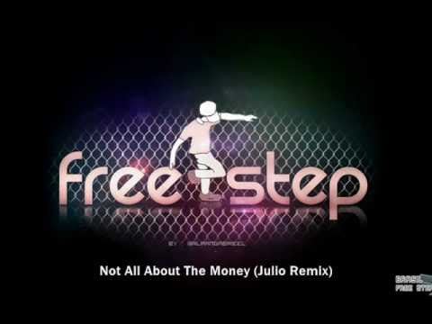 Not All About The Money (Julio Remix) [FREE-STEP]
