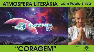 """""""CORAGEM"""" (Atmosfera Literária)"""