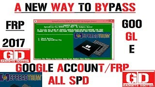 A New Tool For Bypass Google Account / FRP Remove On All SPD /Spreadtrum Cpu In 2017.