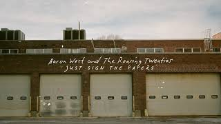Aaron West and The Roaring Twenties - Just Sign the Papers (Visual)