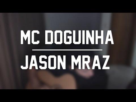 MC Doguinha & Jason Mraz - I'm yours aqui na base   COVER | Morlock Session