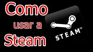 Como usar a Steam ( Comprar Jogos, Backup e Restauração )