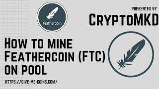 How to mine Feathercoin FTC on pool