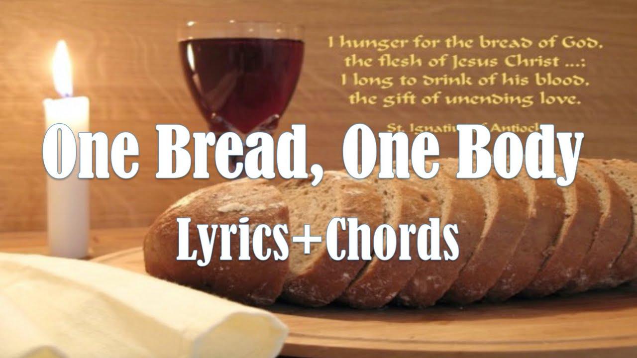 One Bread, One Body Lyrics & Chords Holy Mass Communion Song