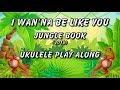 I Wanna Be Like You Ukulele Play Along