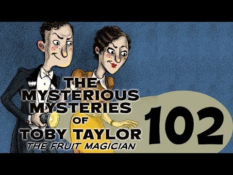 Haunted Department Store Ch. 2 The Mysterious Mysteries of Toby Taylor Fruit Magician [AUDIO ONLY]