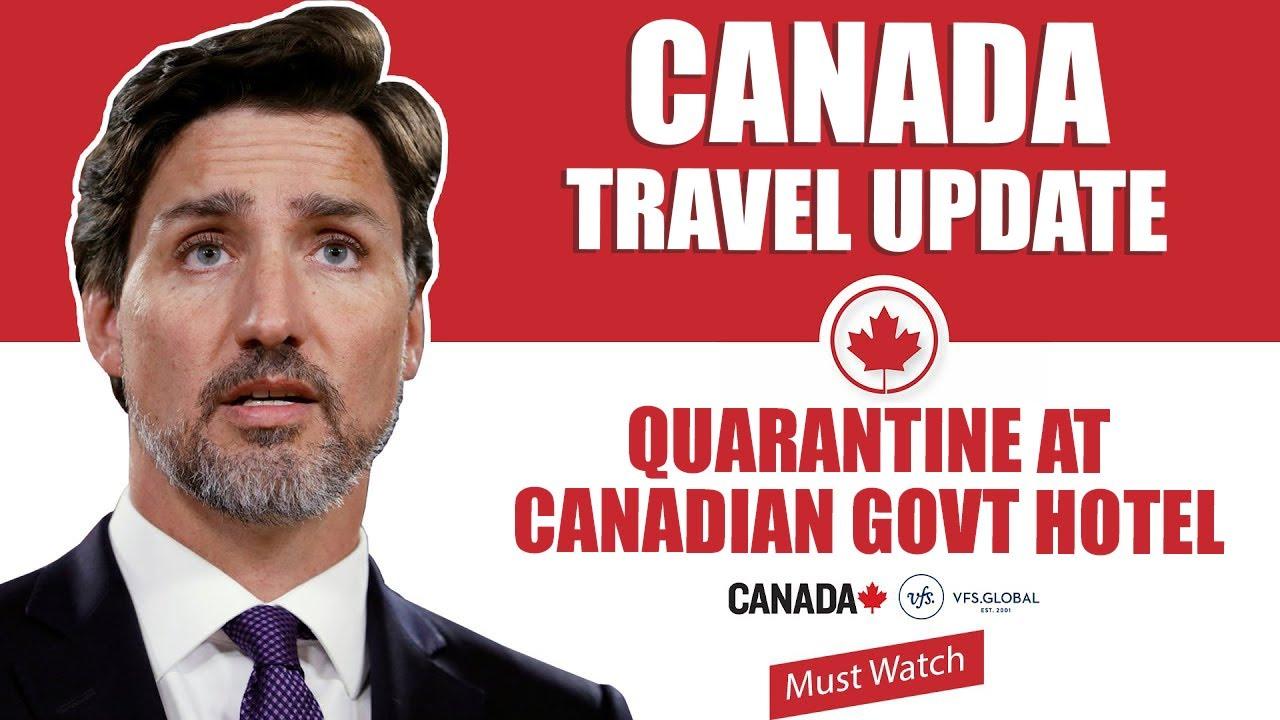 Canada Travel Restrictions : Quarantine at Canadian Govt Hotel | IRCC | Canada Immigration News 2021