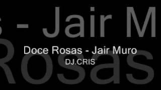 Doce Rosas - Jair Muro ft Dj.Cris