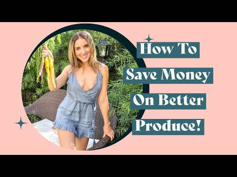 how-to-save-money-on-better-produce!-[episode-9]