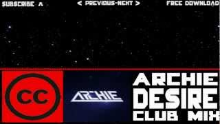 [CCL-House] Archie - Desire (Club mix) [Archie marathon #3]