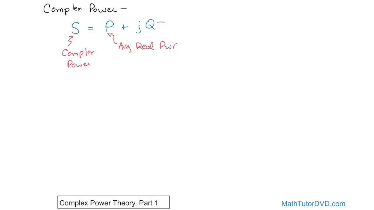 Lesson 12 - Complex Power Theory, Part 1 (AC Circuit Analysis)