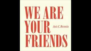 Justice - We Are Your Friends (Asi-C Dance Mix 2012)
