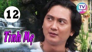 Tình Mẹ - Tập 12 | Giải Trí TV Phim Việt Nam 2019