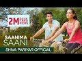 Saani Ma Saani - Shiva Pariyar Ft.Priyanka Karki - New Nepali Pop Song 2017/2074 - Official Video