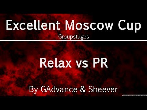 PR vs Relax - Excellent Moscow Cup