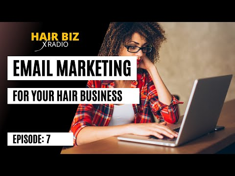 Episode 7: Email Marketing for Your Hair Company