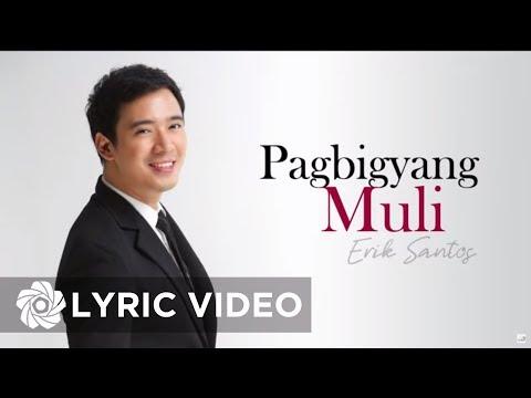 Erik Santos - Pagbigyang Muli (Lyric Video)