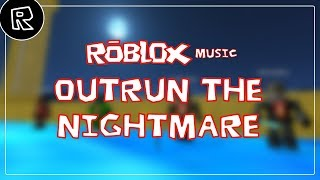 ROBLOX Music - Outrun the Nightmare