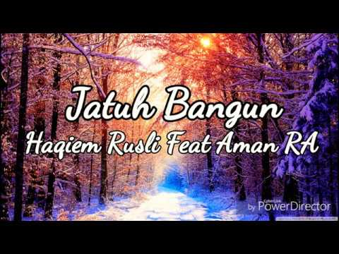 Jatuh Bangun - Haqiem Rusli Ft Aman RA Lirik Ultra HD