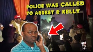 WAS THERE A WARRANT FOR R KELLY'S ARREST?: Cops Were Called On R Kelly At A Club While Performing