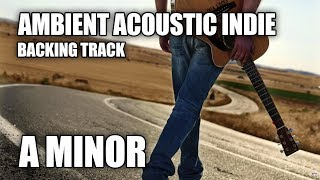 Ambient Acoustic Indie Guitar Backing Track In A Minor