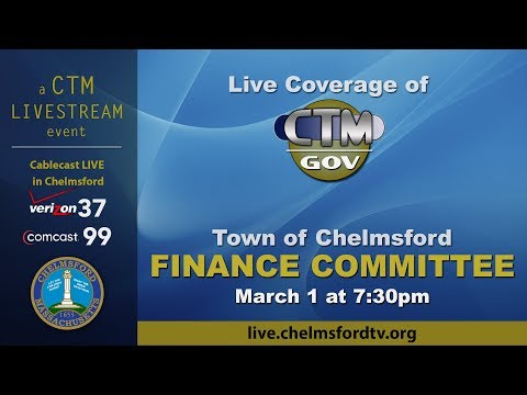 Chelmsford Finance Committee – March 1, 2018