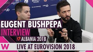 Eugent Bushpepa (Albania) interview @ Eurovision 2018 second rehearsal