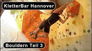 Kletterbar Hannover Fortschritte beim Bouldern Teil 3