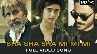 Sha Sha Sha Mi Mi Mi Official Full Video Song | SHAMITABH | Amitabh Bachchan, Dhanush, Akshara