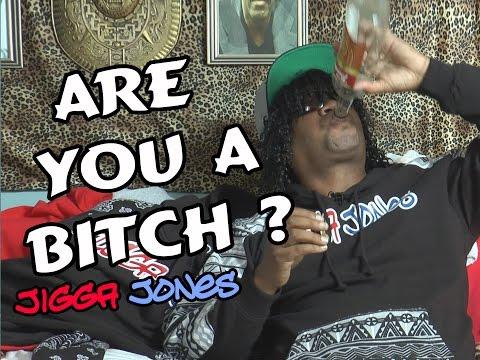 Are You A Bitch? Ghetto Freakout- Jigga Jones Guru of The Ghetto