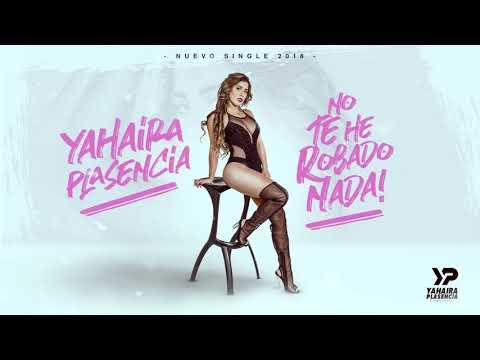 Yahaira Plasencia - No Te He Robado Nada (Audio Oficial)