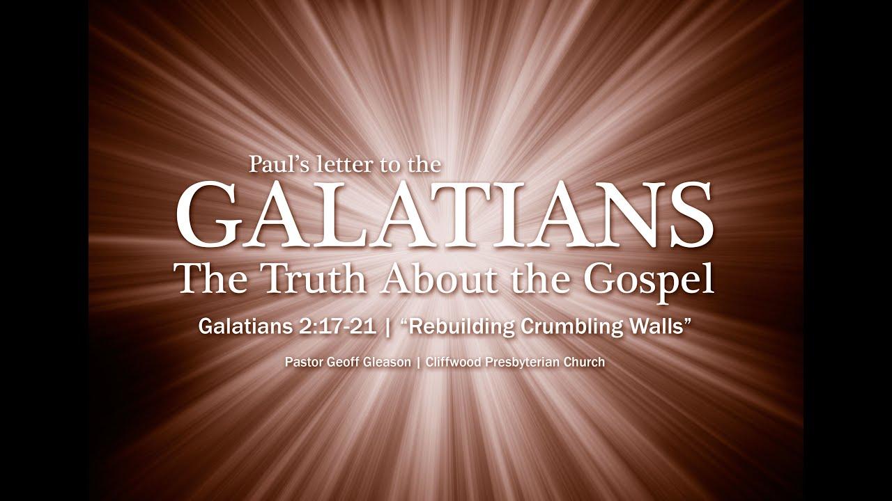 """Galatians 2 17 21 """"Rebuilding Crumbling Walls"""""""