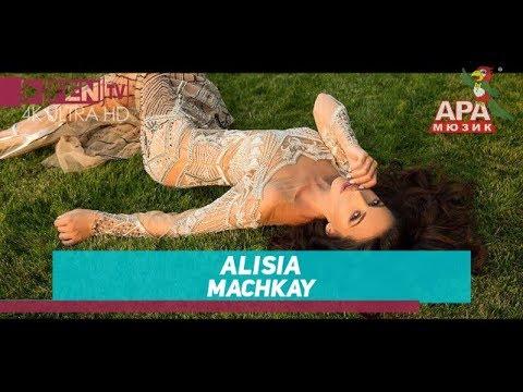 ALISIA - Machkay / АЛИСИЯ - Мачкай