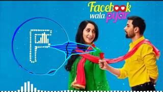 Facebook Wala Pyar Mann Bawar full song   Rahul Bagga & Nancy Thakkar ( 128kbps )