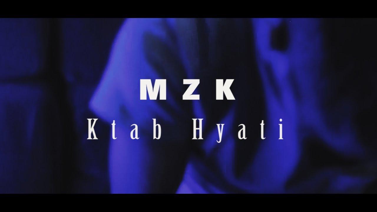 Download MZK -Ktab Hyati [Clip officiel]