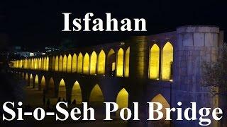 Iran/Isfahan (Beautiful Si-o-Seh Pol Bridge) Part 80